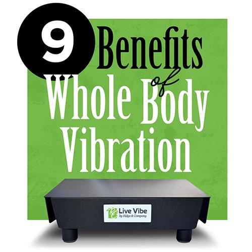 9 Benefits of Whole Body Vibration